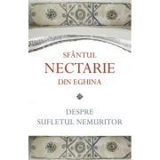 Despre sufletul nemuritor - Sf. Nectarie din Eghina