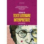 Dictionar de texte literare interpretate - Clasele 5-8 - Florin Sindrilaru, Steluta Pestrea Suciu, Mircea Mot
