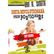 Dieta revolutionara prin portionare - Ian K. Smith imagine librariadelfin.ro