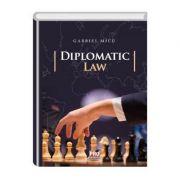 Diplomatic law - Gabriel Micu imagine librariadelfin.ro