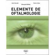 Elemente de oftalmologie - Karin Horvath, Florina Vultur imagine librariadelfin.ro