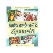 Limba moderna 2 Spaniola. Manual pentru clasa a V-a - Madalina Mogoseanu imagine librariadelfin.ro