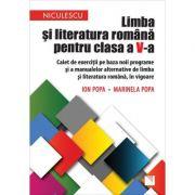 Limba si literatura romana pentru clasa a V-a. Caiet de exercitii - Ion Popa, Marinela Popa imagine librariadelfin.ro