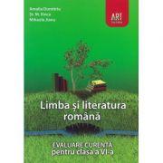 LIMBA SI LITERATURA ROMANA. Evaluare curenta. Clasa a VI-a - Amalia Dumitriu, Stefan M. Ilinca, Mihaela Jianu imagine librariadelfin.ro