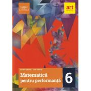 MATEMATICA pentru performanta. Clasa a VI-a - Eduard Dancila, Ioan Dancila imagine librariadelfin.ro