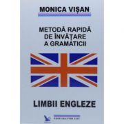 Metoda rapida de invatare a gramaticii Limbii Engleze (3 volume) - Monica Visan imagine librariadelfin.ro