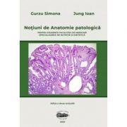 Notiuni de anatomie patologica pentru studentii Facultatii de medicina, specializarea nutritie si dietetica. Editia II - Simona Gurzu imagine librariadelfin.ro
