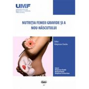 Nutritia femeii gravide si a nou-nascutului - Claudiu Marginean imagine librariadelfin.ro