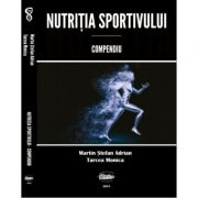 Nutritia sportivului. Compendiu - Stefan Adrian Martin, Monica Tarcea imagine librariadelfin.ro