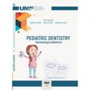 Pediatric dentistry. Stomatologie pediatrica. Color - Cristina Bica, Daniela Esian, Oana Stoica, Anamaria Bud imagine librariadelfin.ro