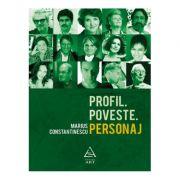 Profil. Poveste. Personaj - Marius Constantinescu imagine librariadelfin.ro