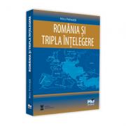 Romania si Tripla Intelegere - Nicu Pohoata