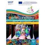 Softskills in pediatrics. Studiu asupra deprinderilor de comunicare in pediatrie - Oana Marginean, Anisoara Pop imagine librariadelfin.ro