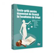 Teste-grila pentru examenul de licenta la facultatea de drept - Elena-Mihaela Fodor imagine librariadelfin.ro