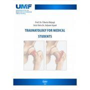 Traumatology for medical students - Tiberiu Bataga imagine librariadelfin.ro