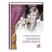 Zapezile copilariei - Cornel Constantiniu imagine librariadelfin.ro