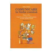 Comunicare in limba romana - Clasa a II-a. Semestrul I - Sofia Dobra imagine librariadelfin.ro