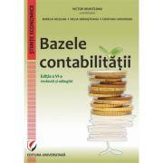 Bazele contabilitatii, editia a VI-a revazuta si adaugita - Victor Munteanu imagine librariadelfin.ro