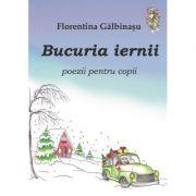 Bucuria iernii - Florentina Galbinasu imagine librariadelfin.ro