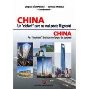 CHINA - Un elefant care nu mai poate fi ignorat - Virginia Campeanu, Sarmiza Pencea
