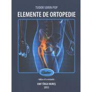 Elemente de ortopedie. Editia II - Tudor Sorin Pop imagine librariadelfin.ro