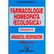 Farmacologie homeopata (ecologica) - Volumul II - Aparatul respirator - Dumitru Dobrescu imagine librariadelfin.ro