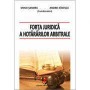 Forta juridica a hotararilor arbitrale - Daniel Mihail Sandru, Cristina Alexe, Martin Ebers imagine librariadelfin.ro