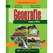 Geografie. Manual pentru clasa a VIII-a - Ioan Marculet, Marius Lungu, Manuela Popescu, Catalina Marculet imagine librariadelfin.ro