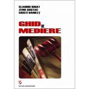 Ghid de mediere - Claudiu Ignat, Cristi Danilet, Zeno Sustac imagine librariadelfin.ro