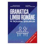 Gramatica limbii romane pe intelesul scolarilor - Clasa 3 - Cristina Botezatu, Alina Mares imagine librariadelfin.ro