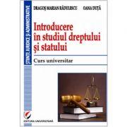 Introducere in studiul dreptului si statului. Curs universitar - Dragos Marian Radulescu, Oana Duta imagine librariadelfin.ro