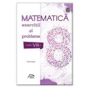 Matematica 2020 - Exercitii si probleme - clasa a VIII-a - conform cu noua programa - valabil pentru oricare dintre manualele aprobate de MEN
