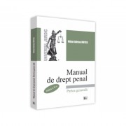 Manual de drept penal. Partea generala. Editia a II-a - Mihai Adrian Hotca imagine librariadelfin.ro
