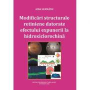 Modificari structurale retiniene datorate efectului expunerii la hidroxiclorochina - Aida Geamanu imagine librariadelfin.ro