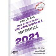 Pas cu pas spre examenul de evaluare nationala. Matematica 2021 - Radu Gologan (coord.), Roxana Goga, Mihaela Berindeanu, Ciprian C-tin Neta imagine librariadelfin.ro