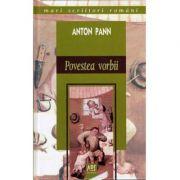 Povestea vorbii - Anton Pann imagine librariadelfin.ro