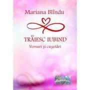 Imagine Traiesc Iubind - Mariana Blindu