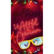 Un altfel de Craciun - John Grisham imagine librariadelfin.ro