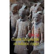 Valorile fundamentale ale civilizatiei chineze - Chen Lai imagine librariadelfin.ro