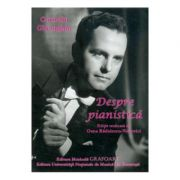 Despre pianistica - Corneliu Gheorghiu imagine librariadelfin.ro