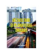 Dezvoltare si planificare urbana - Dragos Dinca, Catalin Dumitrica imagine librariadelfin.ro
