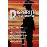 Disparitii misterioase - Dan Apostol imagine librariadelfin.ro