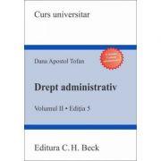 Drept administrativ - Volumul II. Editia a 5-a - Dana Apostol Tofan imagine librariadelfin.ro