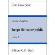 Drept financiar public. Editia a 2-a - Simona Gherghina imagine librariadelfin.ro