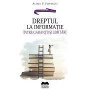 Dreptul la informatie, intre garantii si limitari – Alina V. Popescu imagine librariadelfin.ro