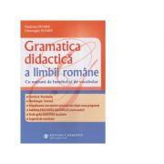 Gramatica didactica a limbii romane, cu notiuni de fonetica si vocabular. Editia a III-a revizuita si adaugita - Hadrian Soare, Gheorghe Soare imagine librariadelfin.ro
