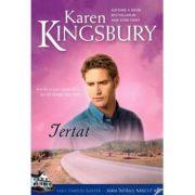Iertat (Saga Familiei Baxter - Seria Intaiul nascut - Cartea 2) - Karen Kingsbury