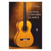 Manual de chitara clasica Vol. 1 - Adrian Andrei imagine librariadelfin.ro