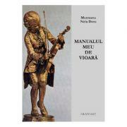 Manualul meu de vioara - N. D. Munteanu imagine librariadelfin.ro