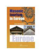 Masonic tourism in Europe - Ioan Petroman imagine librariadelfin.ro